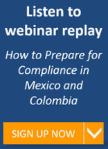 How to Prepare for Compliance Changes in Mexico and Colombia