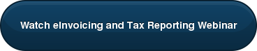 Watch eInvoicing and Tax Reporting Webinar
