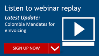Webinar replay -- Latest updates on Colombia eInvoicing mandates