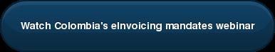 Watch Colombia's eInvoicing mandates webinar