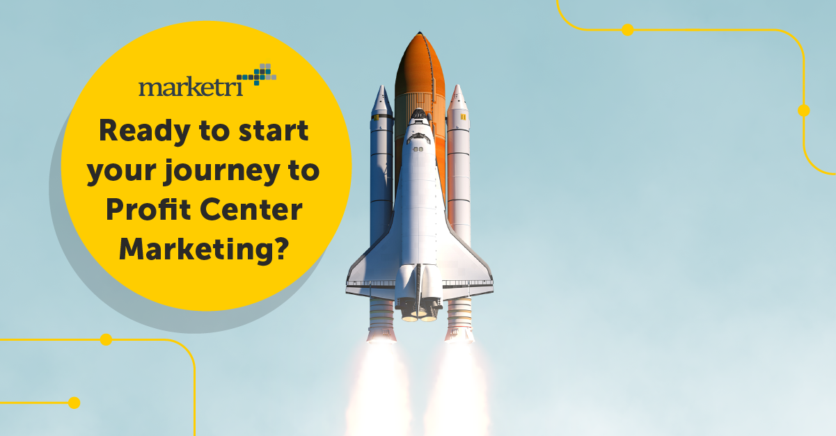 Ready to start your journey to profit center marketing?