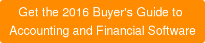 Get the2016 Buyer's Guide to  Accounting and Financial Software