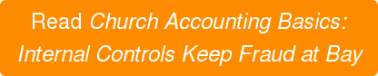 Read Church Accounting Basics: Internal Controls Keep Fraud at Bay