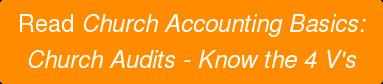 Read Church Accounting Basics: Church Audits - Know the 4 V's