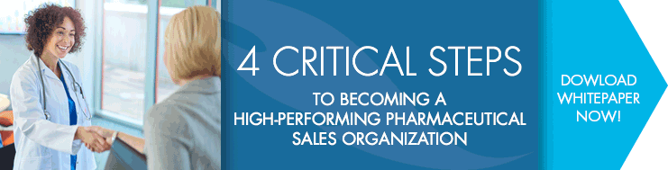 4 Critical Steps To Becoming A High-Performing Pharmaceutical Sales Organization - Download Now