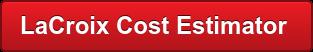 LaCroix Cost Estimator Tool