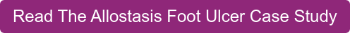 Read The Allostasis Foot Ulcer Case Study