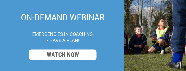 On-Demand Webinar - Emergencies in Coaching - Have a Plan!