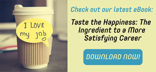 Taste the Happiness: The Ingredient to a More Satisfying Career