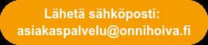 Lähetä sähköposti:  asiakaspalvelu@onnihoiva.fi