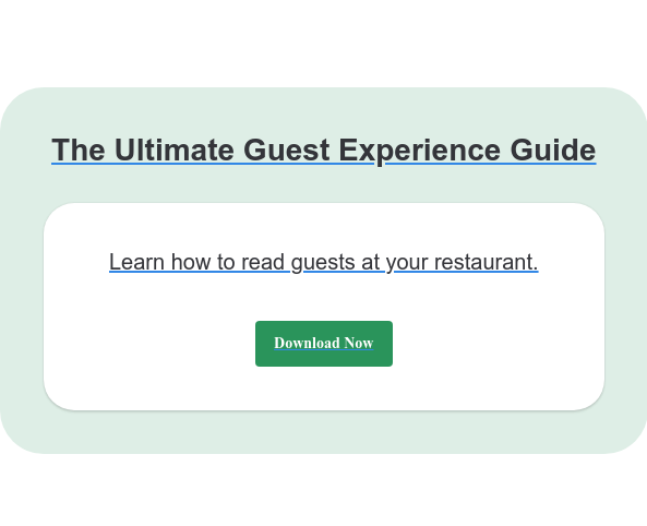 The Ultimate Guest Experience Guide Learn how to read guests at your restaurant. Download Now