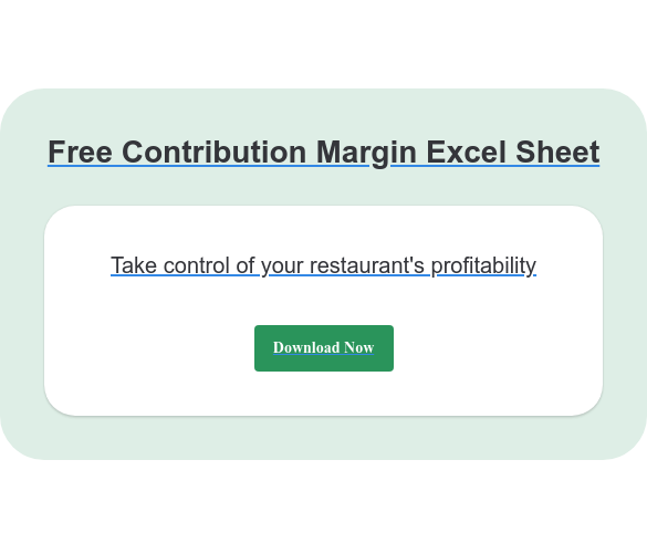 Free Contribution Margin Excel Sheet Take control of your restaurant's profitability Download Now