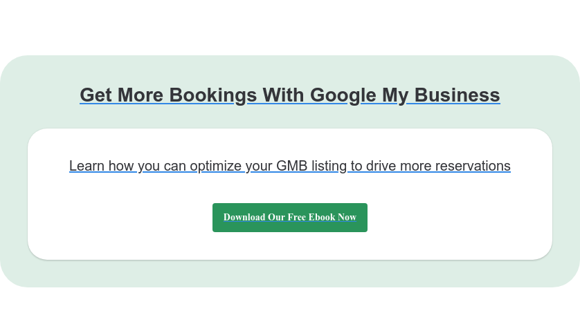 Get More Bookings With Google My Business Learn how you can optimize your GMB listing to drive more reservations  Download Our Free Ebook Now