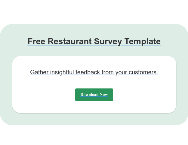 Free Restaurant Survey Template Gather insightful feedback from your customers. Download Now