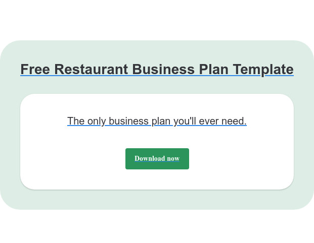 Free Restaurant Business Plan Template The only business plan you'll ever need. Download now