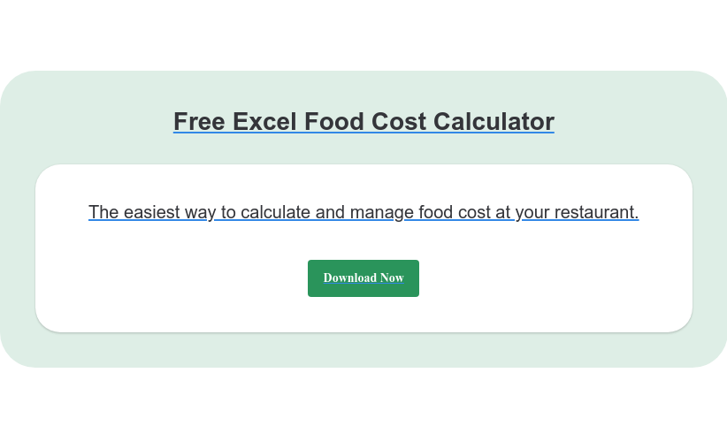 Free Excel Food Cost Calculator The easiest way to calculate and manage food cost at your restaurant. Download Now
