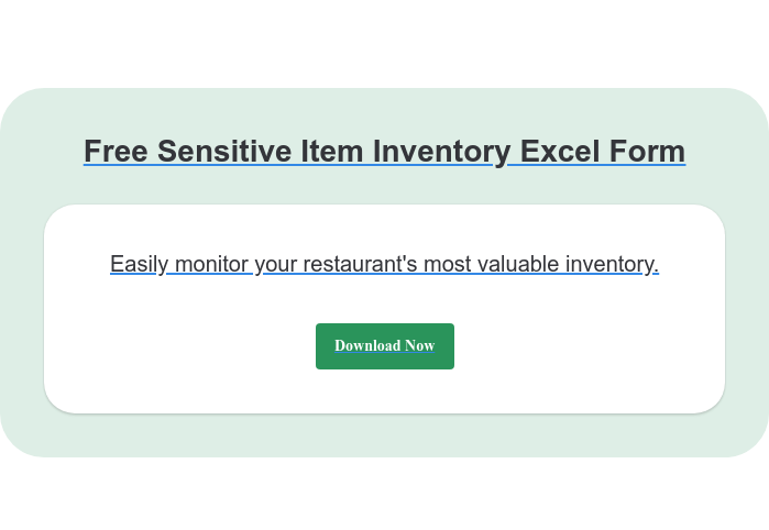 Free Sensitive Item Inventory Excel Form Easily monitor your restaurant's most valuable inventory. Download Now