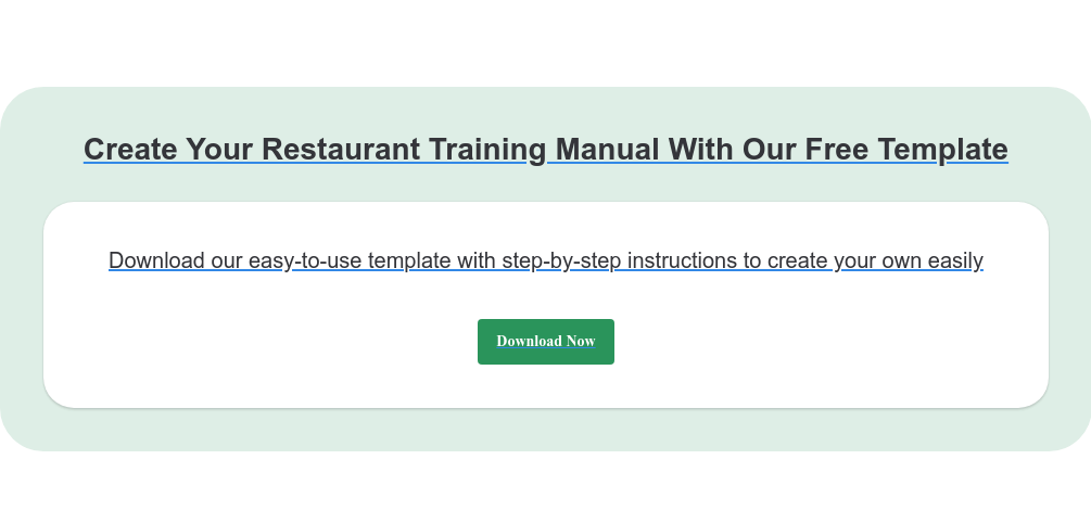 Create Your Restaurant Training Manual With Our Free Template Download our easy-to-use template with step-by-step instructions to create  your own easily Download Now