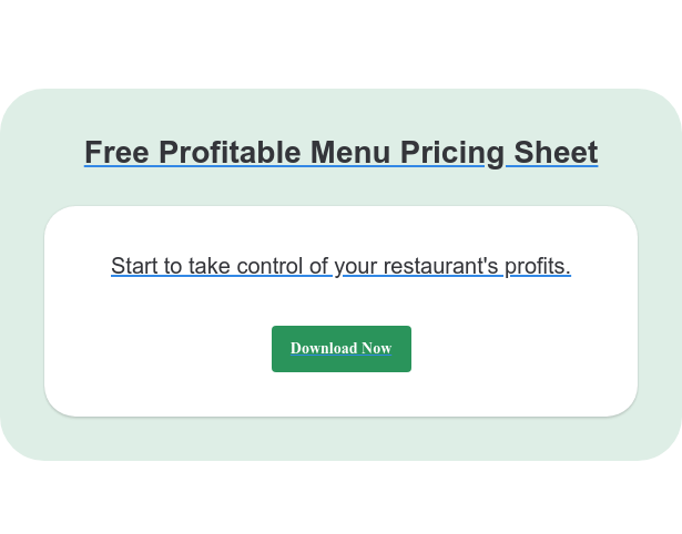 Free Profitable Menu Pricing Sheet Start to take control of your restaurant's profits. Download Now