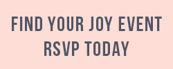 FIND YOUR JOY EVENT RSVP TODAY