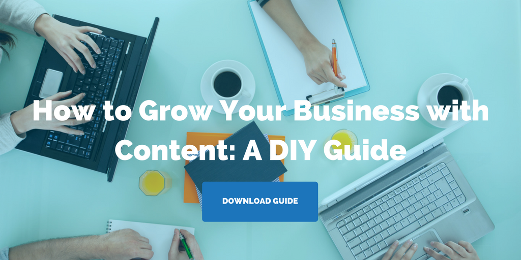 DIY Guide How to Grow Your Business with Content