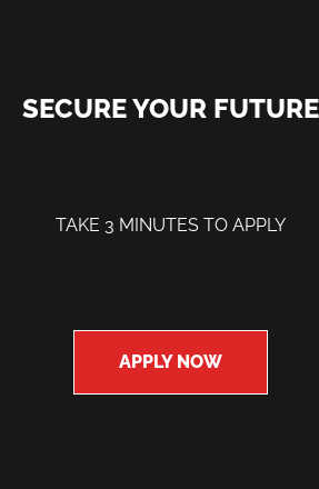 Secure Your Future Take 3 Minutes to Apply Apply Now