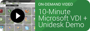On-Demand 10-Minute Microsoft VDI + Unidesk Demo