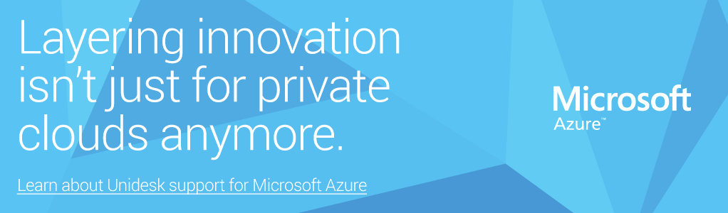 Layering innovation isn't just for private clouds anymore. Announcing Unidesk for Azure.