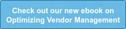 Check out our new ebook on  Optimizing Vendor Management