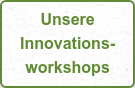 Unsere Innovations-  workshops