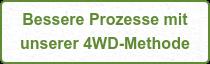 Bessere Prozesse mit  unserer 4WD-Methode
