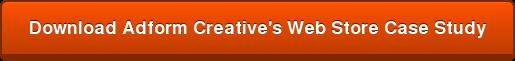 Download AdformCreative's Web Store Case Study