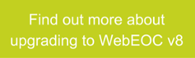 Find out more about upgrading to WebEOC v8