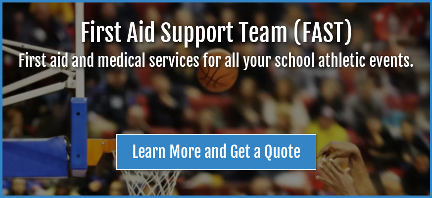 First Aid Support Team (FAST) First aid and medical services for all your  school athletic events. Learn More and Get a Quote