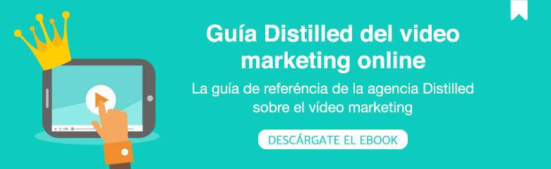 Guía Distilled del video marketing online