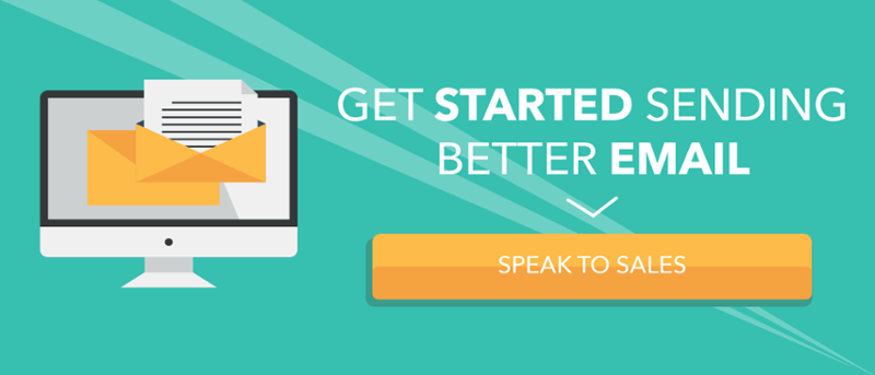 Get Started Sending Better Emails - Speak to Sales