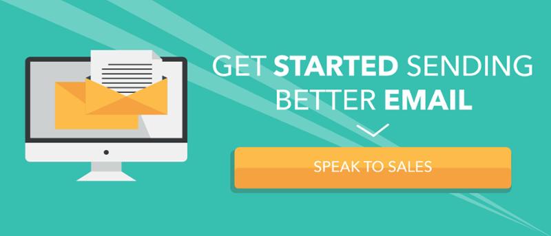 Get Started Sending Better Emails - Speak to Sales