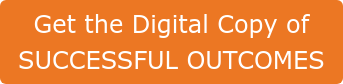 Get the Digital Copy of SUCCESSFUL OUTCOMES