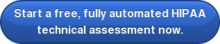 Start a free, fully automated HIPAA  technical assessment now.