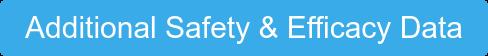Additional Safety & Efficacy Data