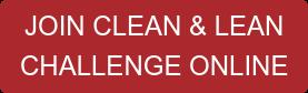 JOIN CLEAN & LEAN CHALLENGE ONLINE