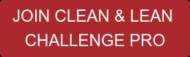 JOIN CLEAN & LEAN CHALLENGE PRO