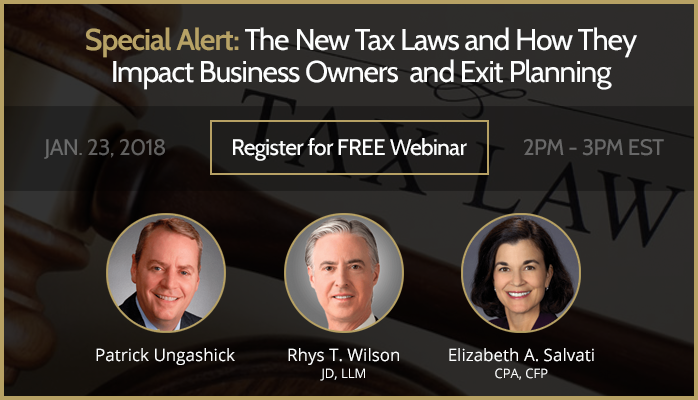 Special Alert: The New Tax Laws and How They Impact Business Owners and Exit Planning