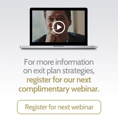 For more information on exit plan strategies, register for our next complimentary webinar.