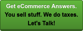 Get eCommerce Answers. You sell stuff. We do taxes. Let's Talk!
