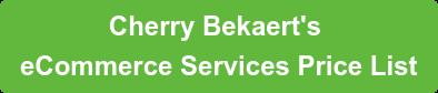 Cherry Bekaert's eCommerce Services Price List