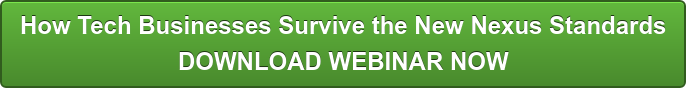 How Tech Businesses Survive the New Nexus Standards DOWNLOAD WEBINAR NOW