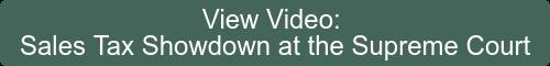 View Video:  Sales Tax Showdown atthe Supreme Court