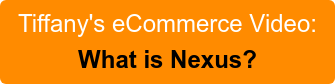 Tiffany's eCommerce Video: What is Nexus?
