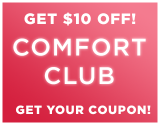 Get $10 Off Our Comfort Club